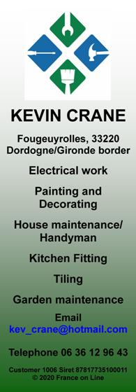 Kevin Crane,Fougeuyrolles,33220,Dordogne,Gironde,Electrics,electrician,painting,decorating,house maintenance,handyman,kitchen fitting,tiling,tiler,garden maintenance,English