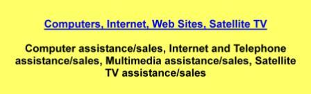 Computer assistance/sales,Internet and Telephone assistance/sales,Multimedia assistance/sales,Satellite TV assistance/sales